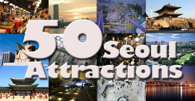 Korea Tourism: 50 Seoul Attractions and How to Get There